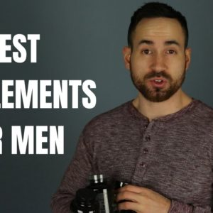 5 Best Supplements For Men (Take These Products EVERY Day!)