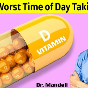 The Best (And Worst) Time of Day to Take Your Vitamin D | Dr Alan Mandell, DC